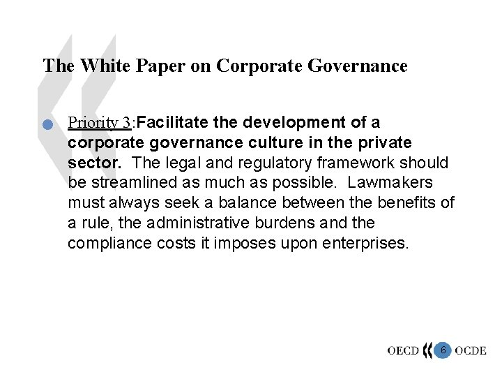 The White Paper on Corporate Governance n Priority 3: Facilitate the development of a