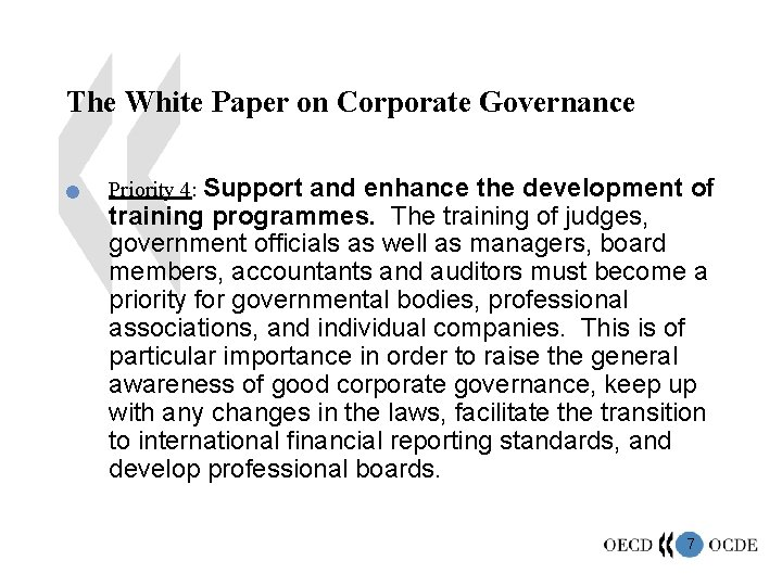 The White Paper on Corporate Governance n Priority 4: Support and enhance the development