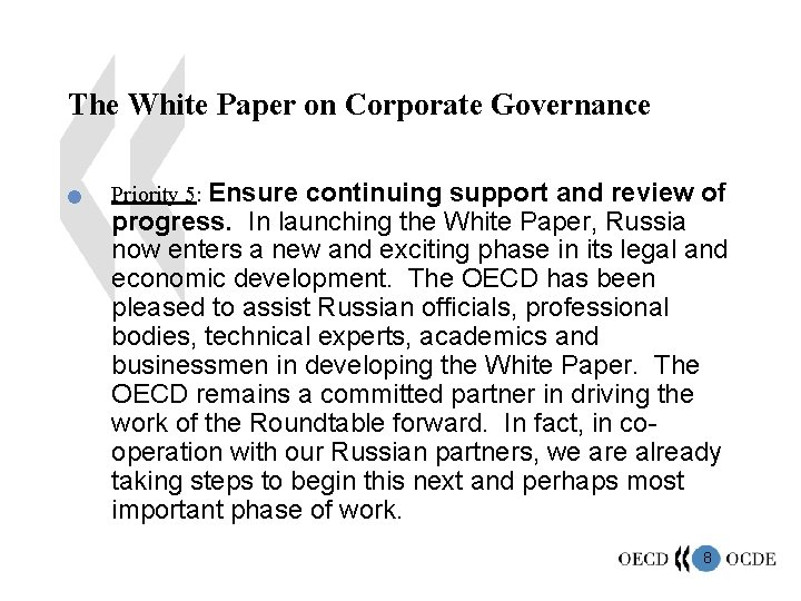 The White Paper on Corporate Governance n Priority 5: Ensure continuing support and review