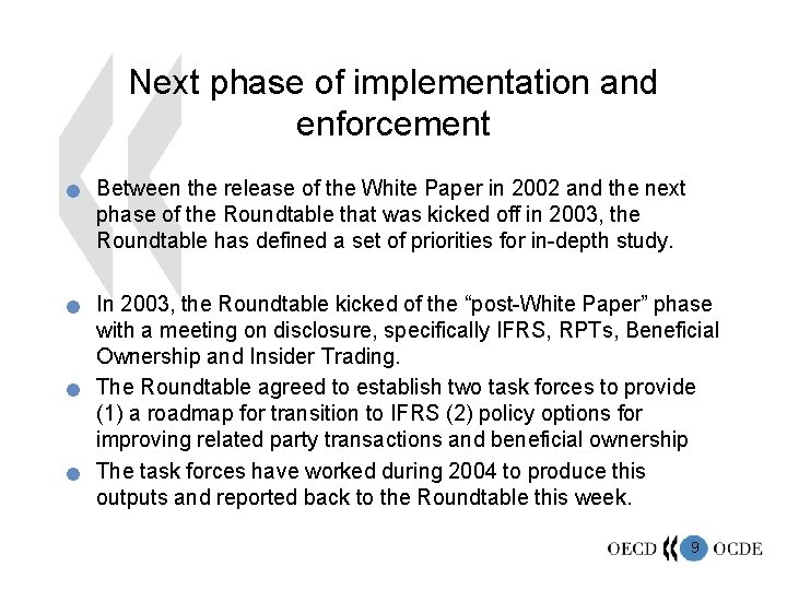 Next phase of implementation and enforcement n n Between the release of the White