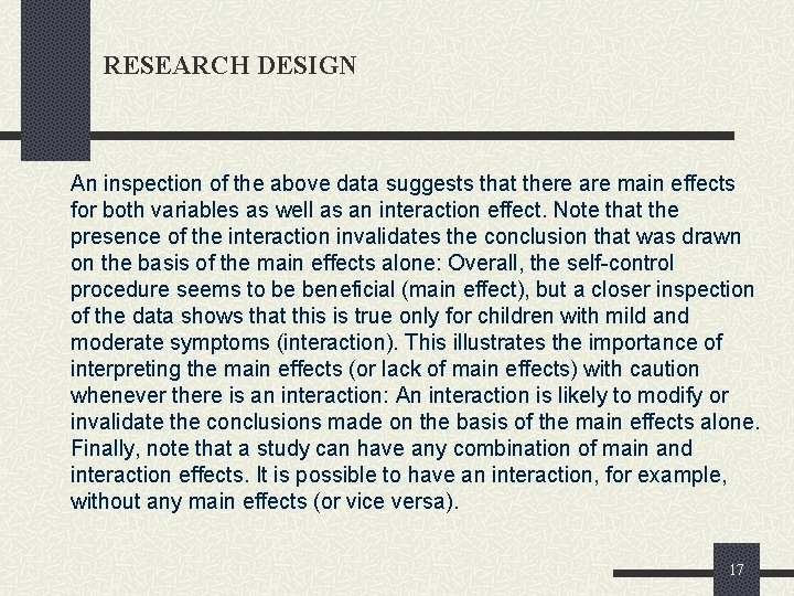 RESEARCH DESIGN An inspection of the above data suggests that there are main effects