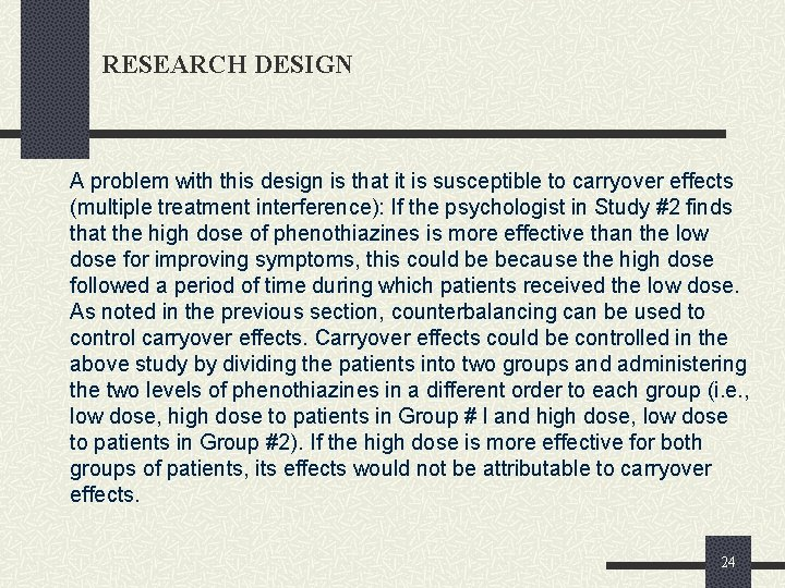 RESEARCH DESIGN A problem with this design is that it is susceptible to carryover