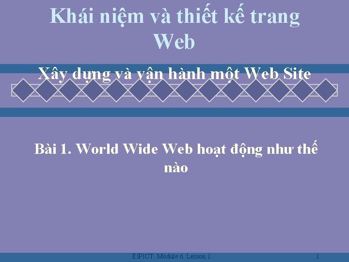 Khái niệm và thiết kế trang Web Xây dựng và vận hành một Web