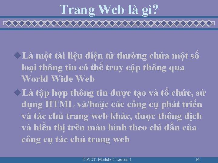 Trang Web là gì? u. Là một tài liệu điện tử thường chứa một