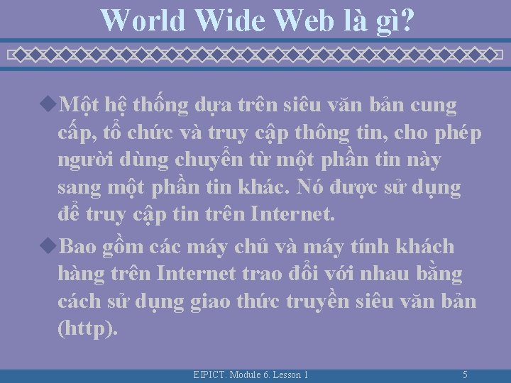 World Wide Web là gì? u. Một hệ thống dựa trên siêu văn bản