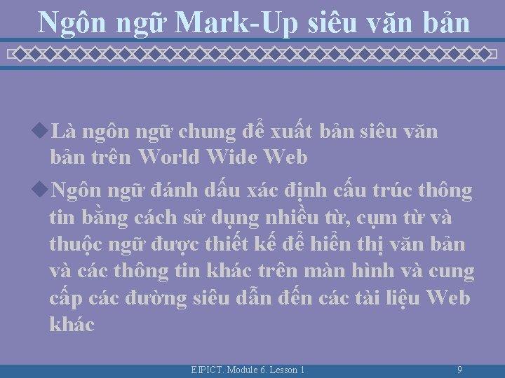 Ngôn ngữ Mark-Up siêu văn bản u. Là ngôn ngữ chung để xuất bản