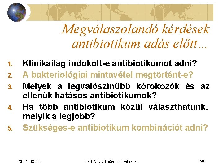 Milyen antibiotikumok vannak ha prostatitis)