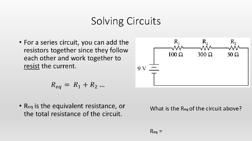 Solving Circuits • What is the Req of the circuit above? Req =