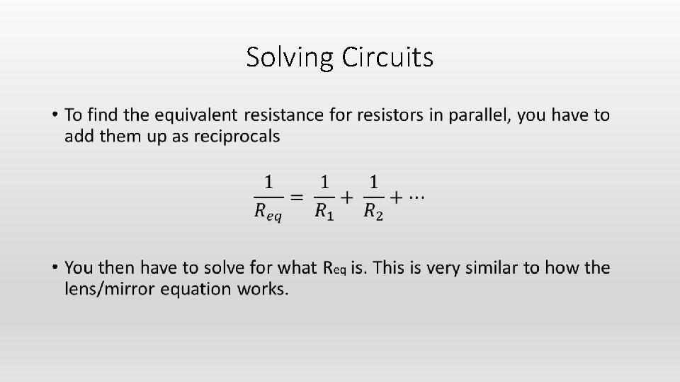 Solving Circuits •
