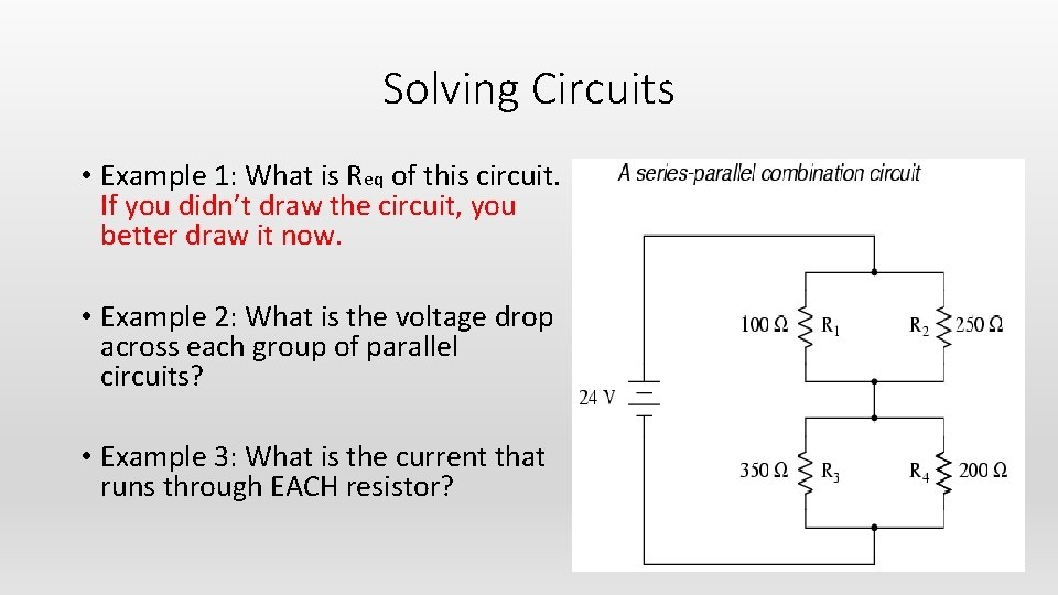 Solving Circuits • Example 1: What is Req of this circuit. If you didn't