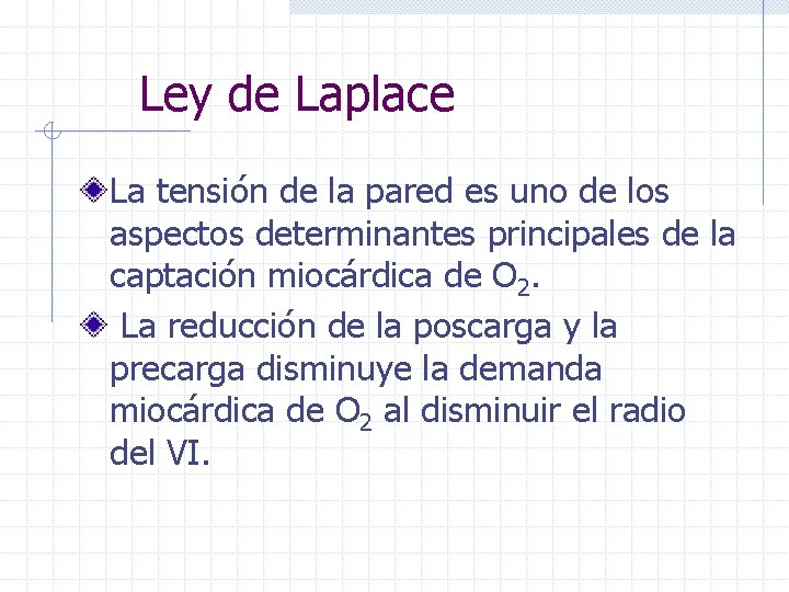 Ley de Laplace La tensión de la pared es uno de los aspectos determinantes