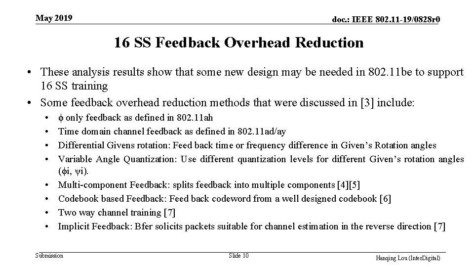 May 2019 doc. : IEEE 802. 11 -19/0828 r 0 16 SS Feedback Overhead