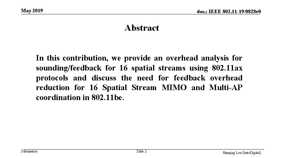 May 2019 doc. : IEEE 802. 11 -19/0828 r 0 Abstract In this contribution,