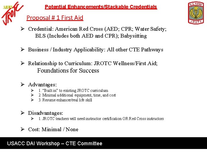 Potential Enhancements/Stackable Credentials Proposal # 1 First Aid Ø Credential: American Red Cross (AED;