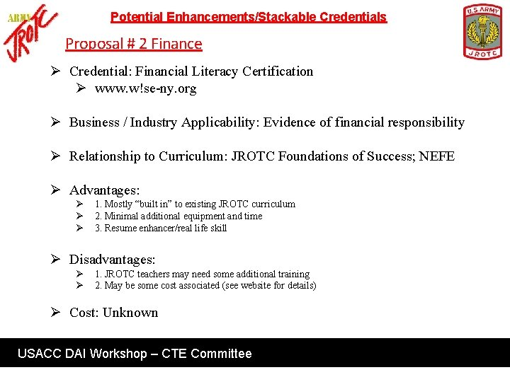 Potential Enhancements/Stackable Credentials Proposal # 2 Finance Ø Credential: Financial Literacy Certification Ø www.