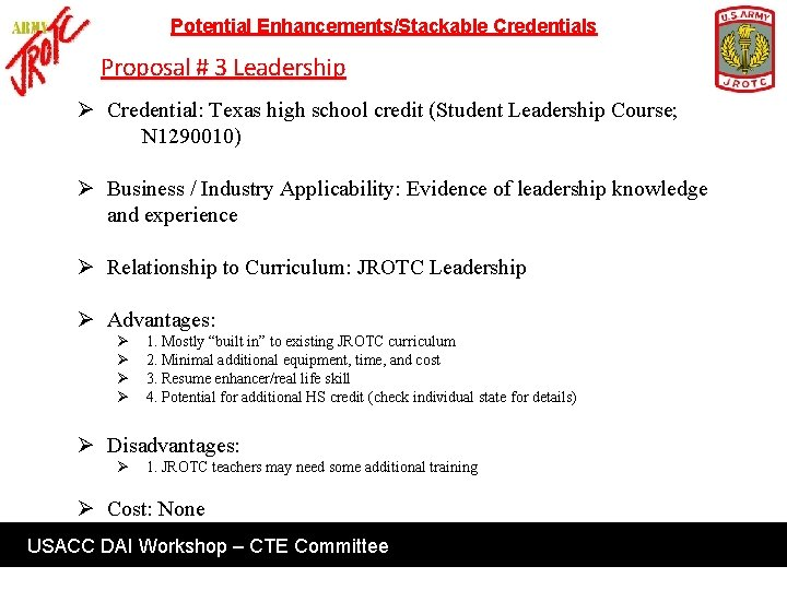 Potential Enhancements/Stackable Credentials Proposal # 3 Leadership Ø Credential: Texas high school credit (Student