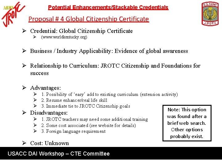 Potential Enhancements/Stackable Credentials Proposal # 4 Global Citizenship Certificate Ø Credential: Global Citizenship Certificate