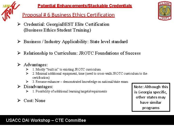 Potential Enhancements/Stackable Credentials Proposal # 6 Business Ethics Certification Ø Credential: Georgia. BEST Elite