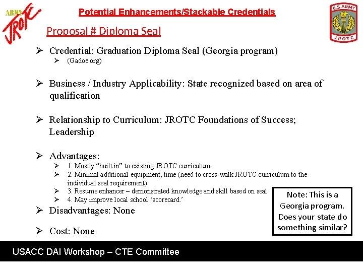 Potential Enhancements/Stackable Credentials Proposal # Diploma Seal Ø Credential: Graduation Diploma Seal (Georgia program)
