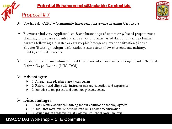 Potential Enhancements/Stackable Credentials Proposal # 7 Ø Credential: CERT – Community Emergency Response Training