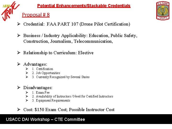 Potential Enhancements/Stackable Credentials Proposal # 8 Ø Credential: FAA PART 107 (Drone Pilot Certification)