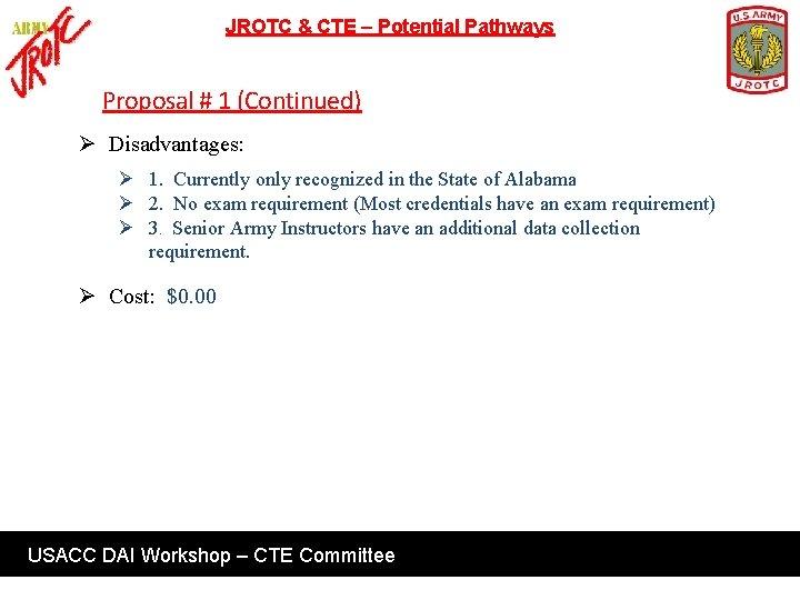 JROTC & CTE – Potential Pathways Proposal # 1 (Continued) Ø Disadvantages: Ø 1.
