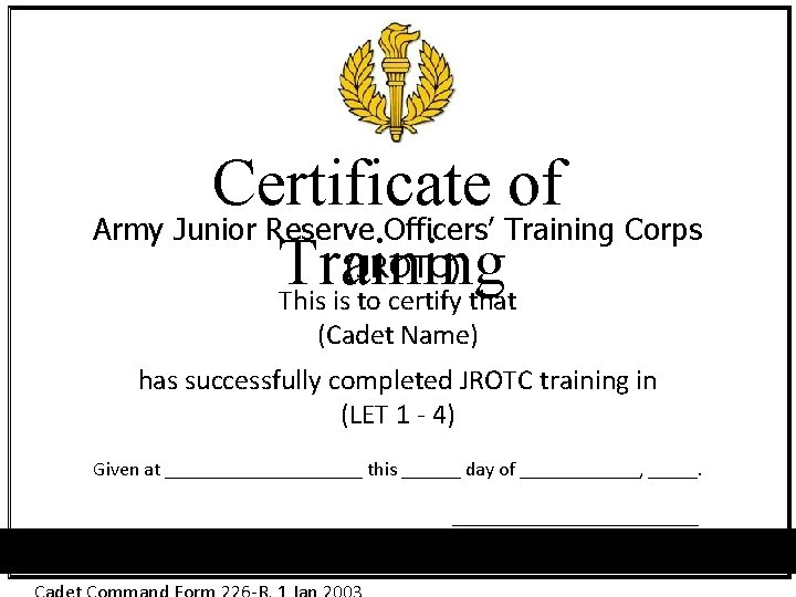 Certificate of Army Junior Reserve Officers' Training Corps (JROTC) Training This is to certify