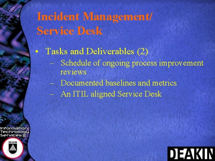 Incident Management/ Service Desk • Tasks and Deliverables (2) – Schedule of ongoing process