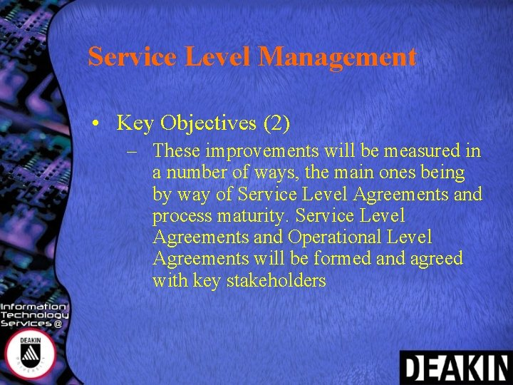 Service Level Management • Key Objectives (2) – These improvements will be measured in