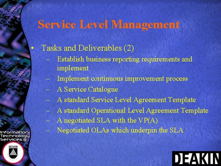 Service Level Management • Tasks and Deliverables (2) – Establish business reporting requirements and