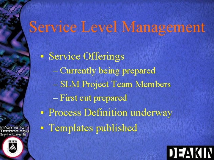 Service Level Management • Service Offerings – Currently being prepared – SLM Project Team