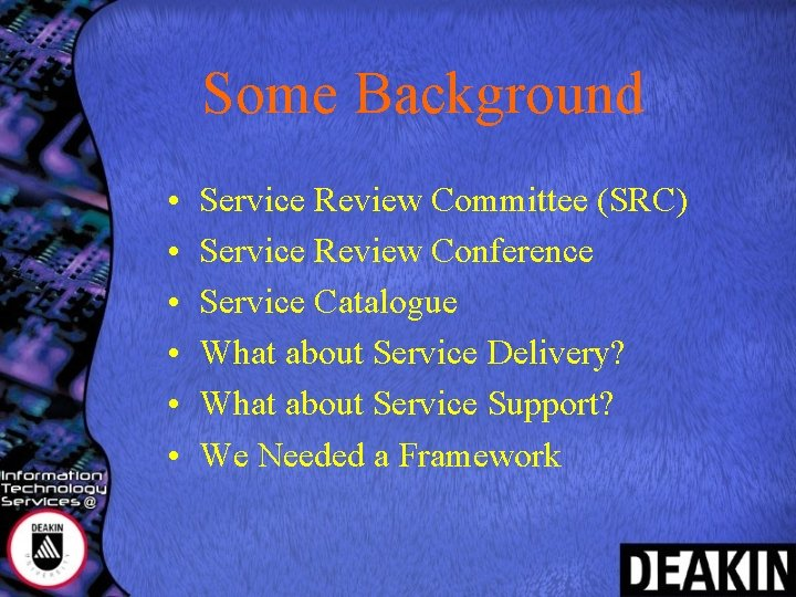 Some Background • • • Service Review Committee (SRC) Service Review Conference Service Catalogue