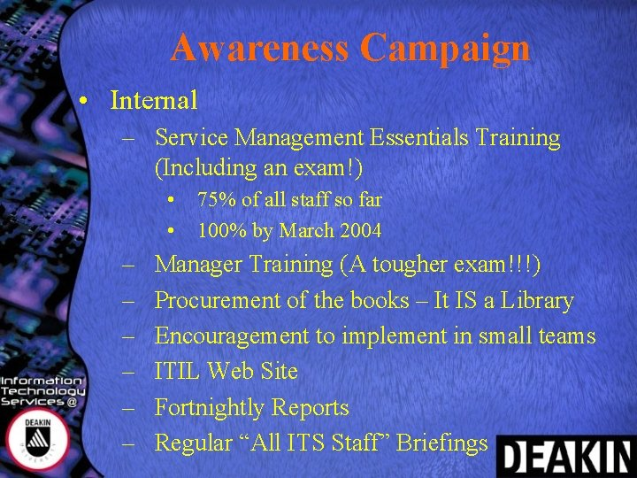 Awareness Campaign • Internal – Service Management Essentials Training (Including an exam!) • •