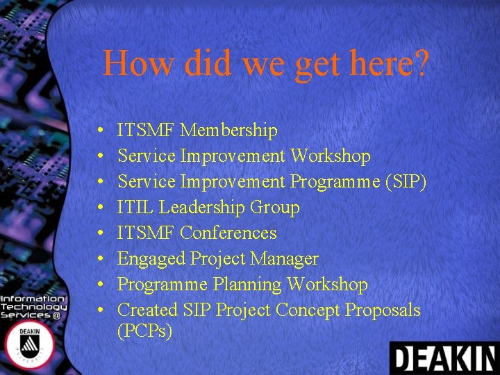 How did we get here? • • ITSMF Membership Service Improvement Workshop Service Improvement