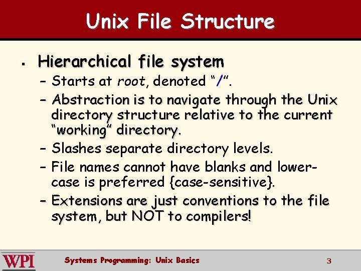 """Unix File Structure § Hierarchical file system – Starts at root, denoted """"/"""". –"""