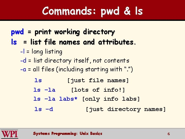 Commands: pwd & ls pwd = print working directory ls = list file names