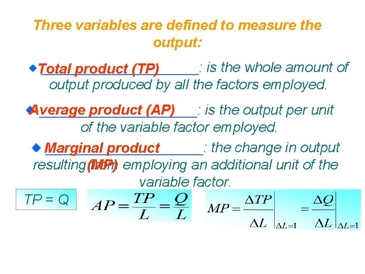 Three variables are defined to measure the output: __________: is the whole amount of