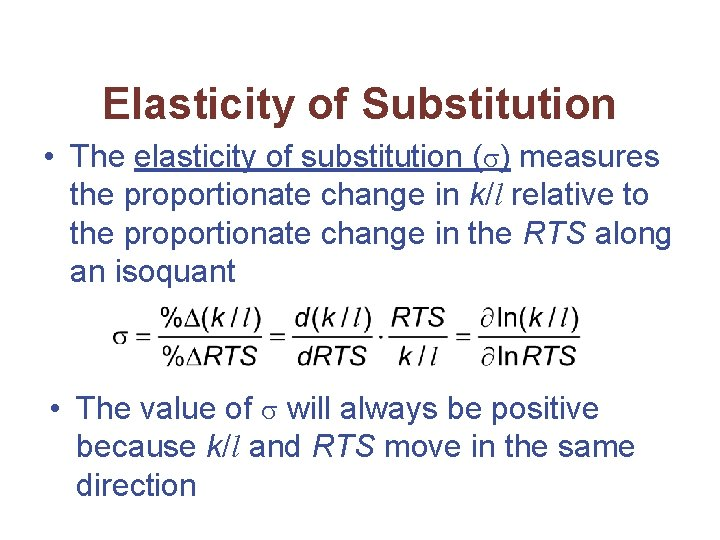 Elasticity of Substitution • The elasticity of substitution ( ) measures the proportionate change