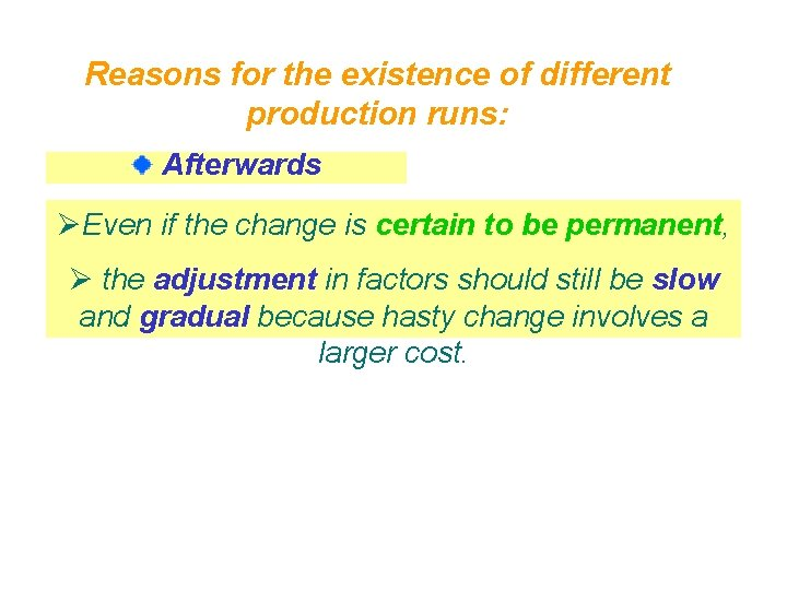 Reasons for the existence of different production runs: Afterwards ØEven if the change is