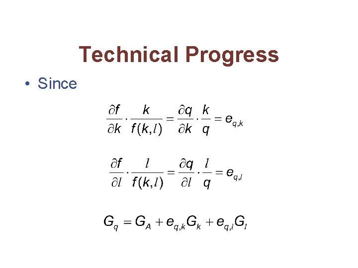 Technical Progress • Since