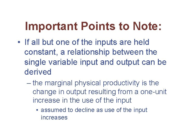 Important Points to Note: • If all but one of the inputs are held