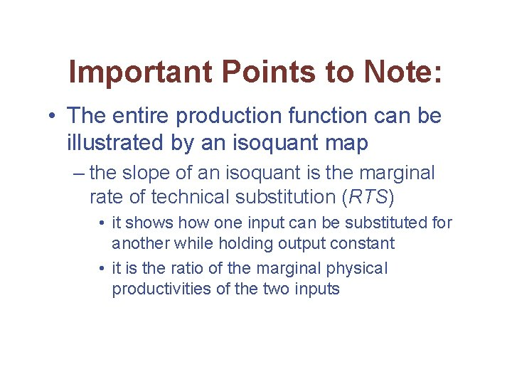 Important Points to Note: • The entire production function can be illustrated by an