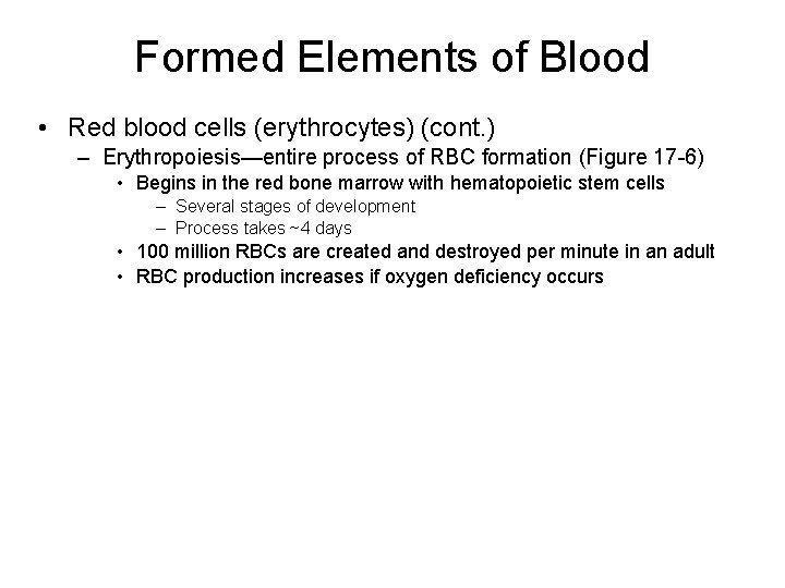 Formed Elements of Blood • Red blood cells (erythrocytes) (cont. ) – Erythropoiesis—entire process