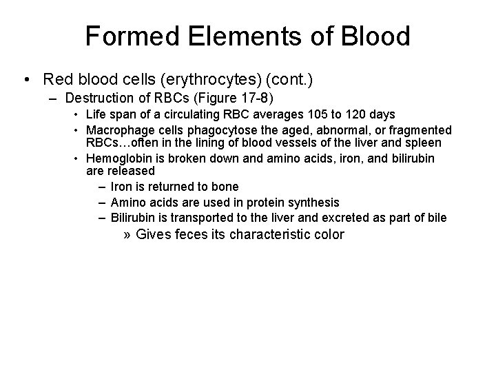 Formed Elements of Blood • Red blood cells (erythrocytes) (cont. ) – Destruction of