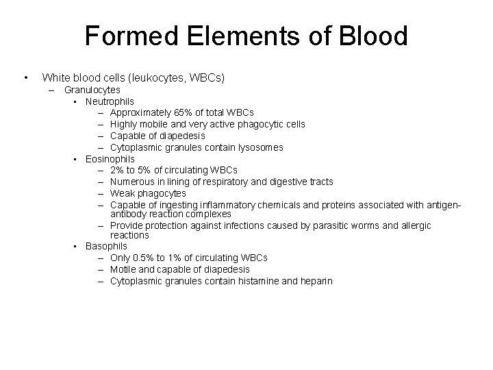 Formed Elements of Blood • White blood cells (leukocytes, WBCs) – Granulocytes • Neutrophils