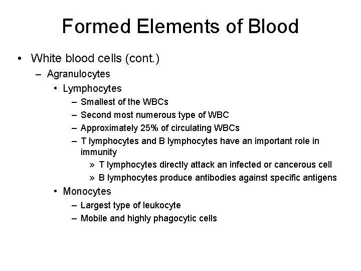 Formed Elements of Blood • White blood cells (cont. ) – Agranulocytes • Lymphocytes