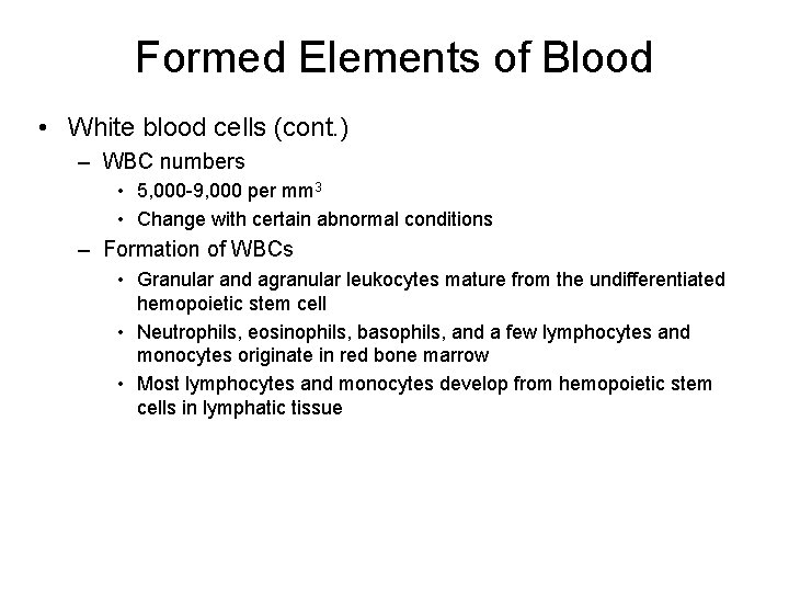 Formed Elements of Blood • White blood cells (cont. ) – WBC numbers •