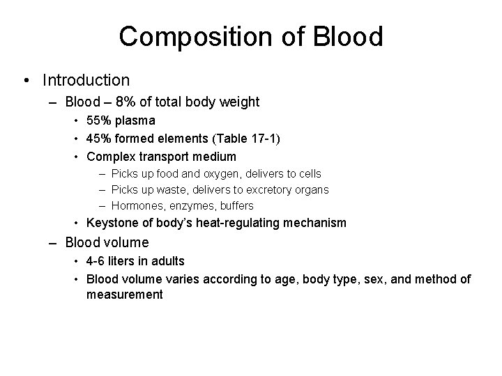 Composition of Blood • Introduction – Blood – 8% of total body weight •