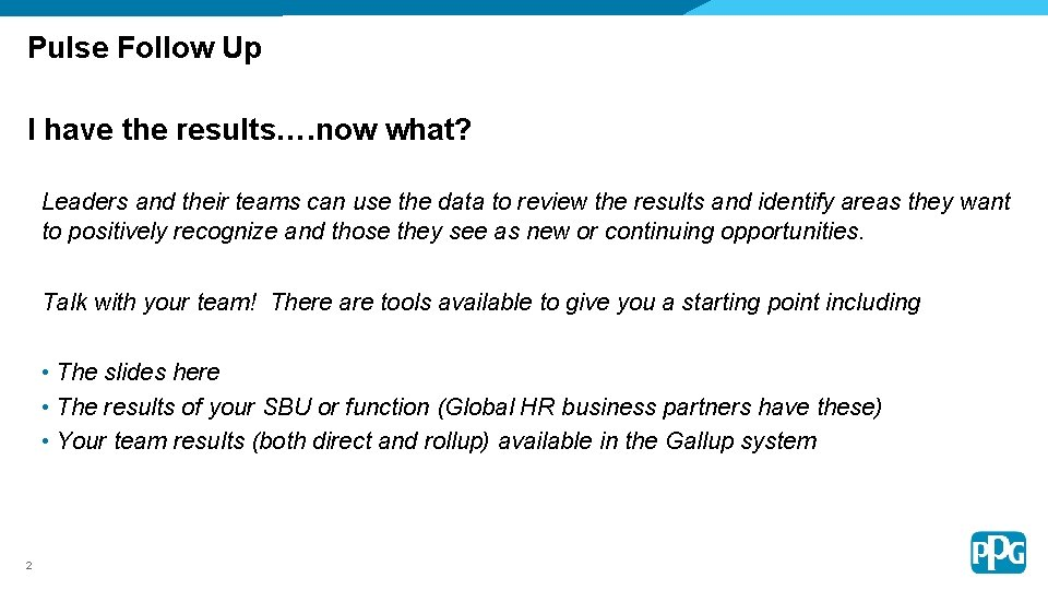 Pulse Follow Up I have the results…. now what? Leaders and their teams can