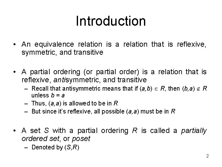 Introduction • An equivalence relation is a relation that is reflexive, symmetric, and transitive